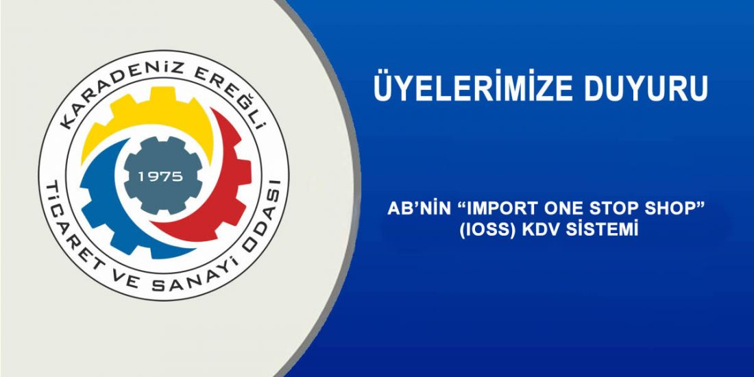 "AB'NİN ""IMPORT ONE STOP SHOP"" (IOSS) KDV SİSTEMİ"