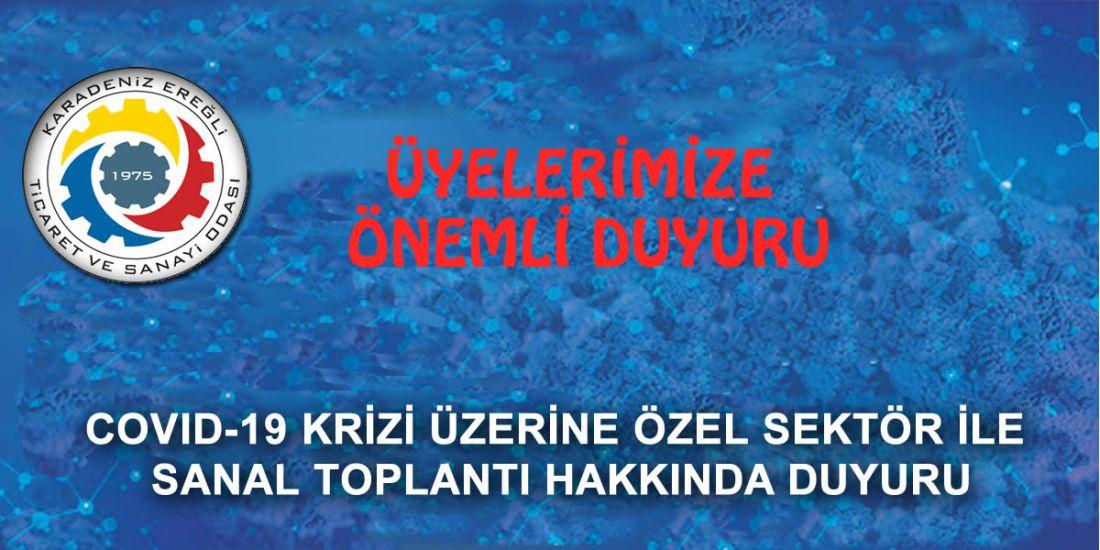 COVID-19 KRİZİ ÜZERİNE ÖZEL SEKTÖR İLE SANAL TOPLANTI HAKKINDA DUYURU