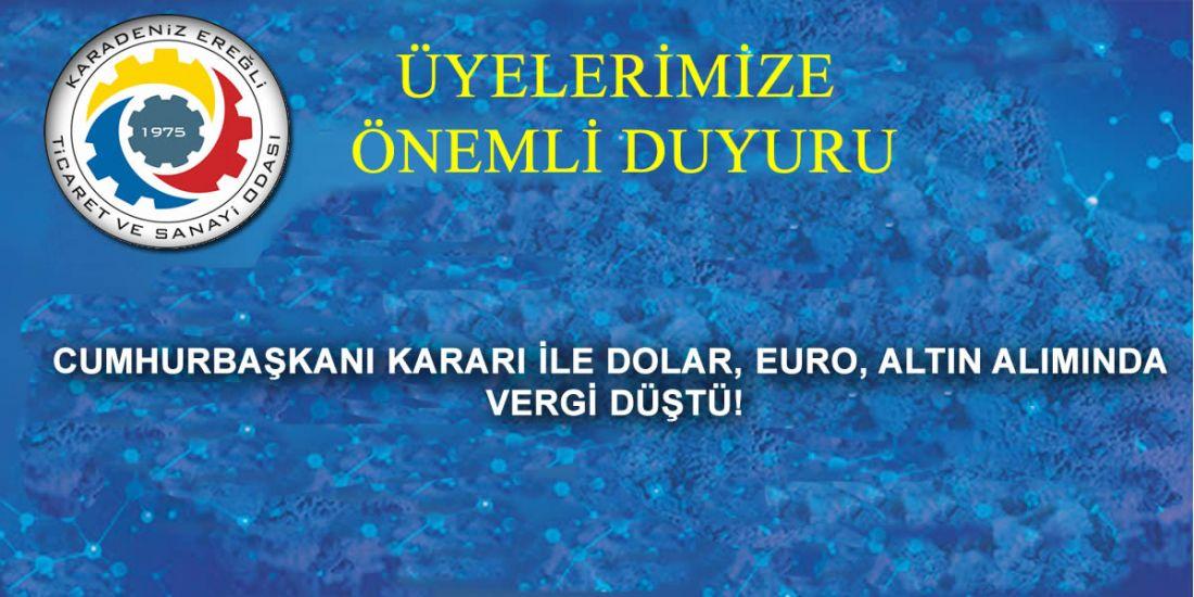 CUMHURBAŞKANI KARARI İLE DOLAR, EURO, ALTIN ALIMINDA VERGİ DÜŞTÜ!