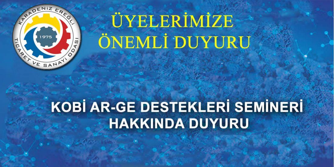 KOBİ AR-GE DESTEKLERİ SEMİNERİ HAKKINDA DUYURU