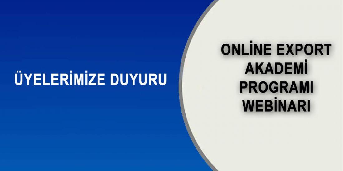 ONLİNE EXPORT AKADEMİ PROGRAMI WEBİNARI