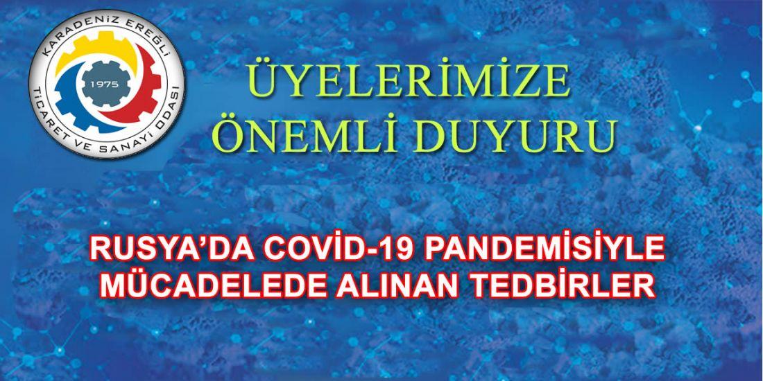 RUSYA'DA COVİD-19 PANDEMİSİYLE MÜCADELEDE ALINAN TEDBİRLER