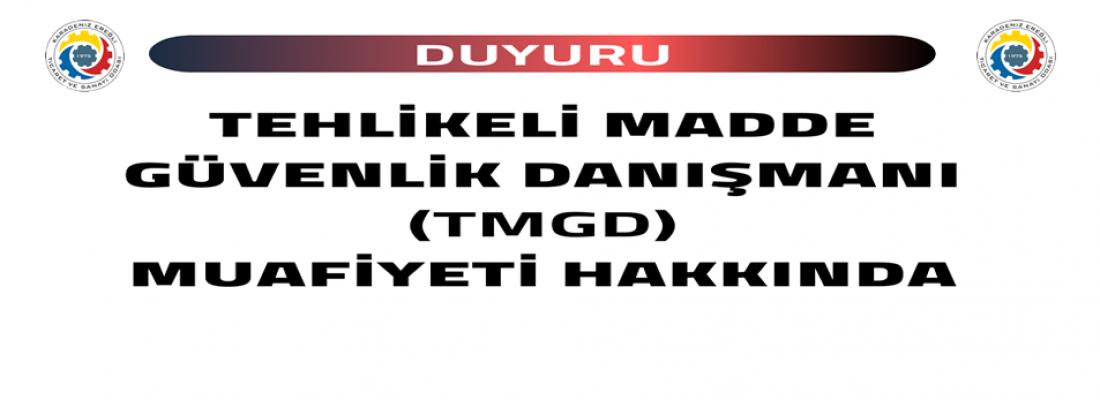 TEHLİKELİ MADDE GÜVENLİK DANIŞMANI (TMGD) MUAFİYETİ HAKKINDA