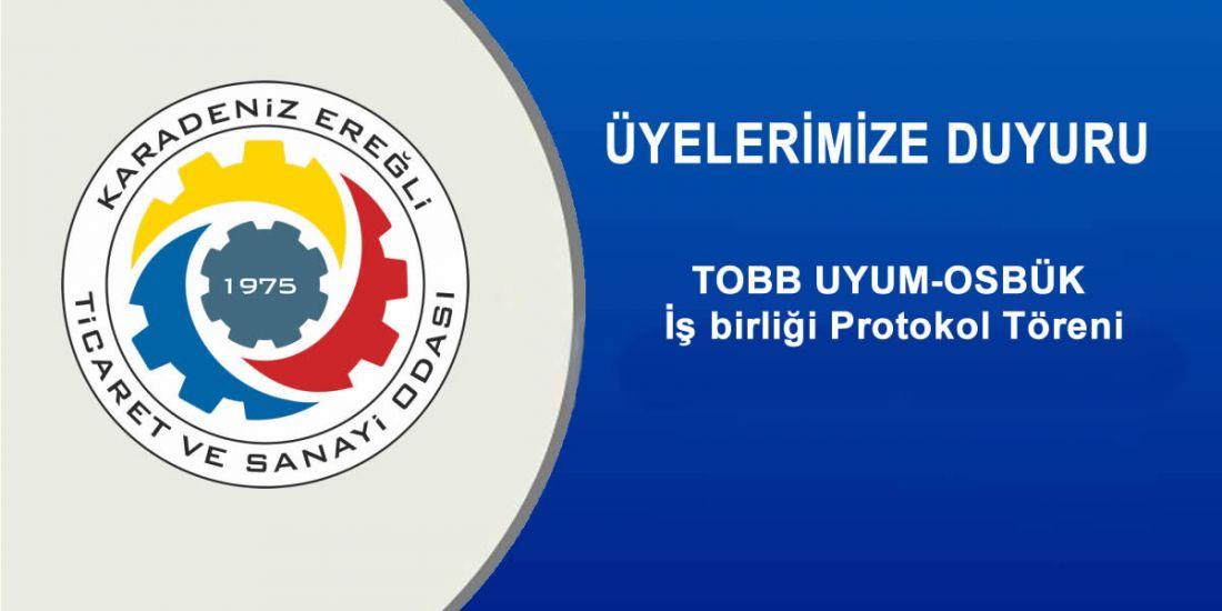 TOBB UYUM-OSBÜK İş birliği Protokol Töreni
