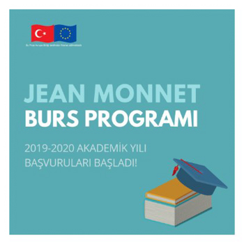 JEAN MONNET BURS PROGRAMI 2019-2020 AKADEMİK YILI BAŞVURULARI BAŞLADI