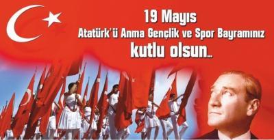 ATATÜRK'Ü ANMA ,GENÇLİK VE SPOR BAYRAMI