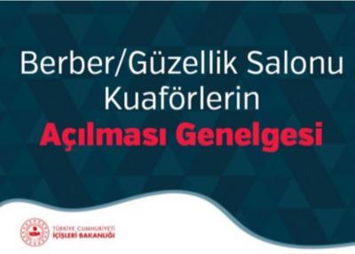 BERBER/GÜZELLİK SALONU/KUAFÖRLERİN AÇILMASI GENELGESİ