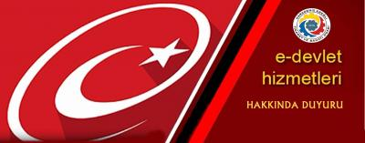 E-DEVLET HİZMETLERİ HAKKINDA