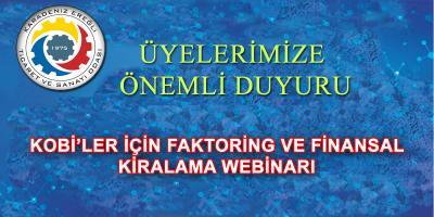 KOBİ'LER İÇİN FAKTORİNG VE FİNANSAL KİRALAMA WEBİNARI