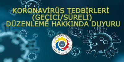 KORONAVİRÜS TEDBİRLERİ (GEÇİCİ/SÜRELİ) DÜZENLEME HAKKINDA
