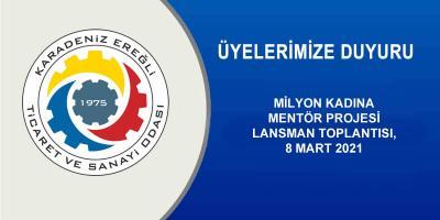 MİLYON KADINA MENTÖR PROJESİ LANSMAN TOPLANTISI, 8 MART 2021