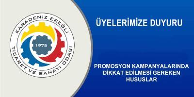 PROMOSYON KAMPANYALARINDA DİKKAT EDİLMESİ GEREKEN HUSUSLAR