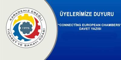 """""""CONNECTİNG EUROPEAN CHAMBERS"""" DAVET YAZISI"""