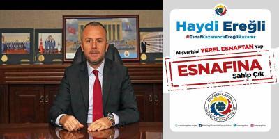"""""""YEREL ESNAFIMIZA SAHİP ÇIKIYORUZ"""""""
