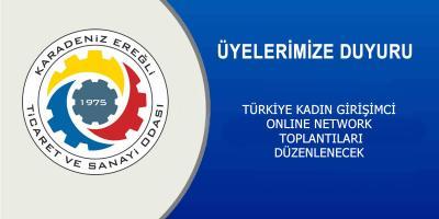 TÜRKİYE KADIN GİRİŞİMCİ ONLINE NETWORK TOPLANTILARI DÜZENLENECEK