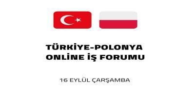 TÜRKİYE-POLONYA ONLİNE İŞ FORUMU